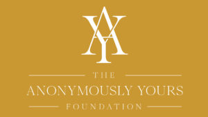 The Anonymously Yours Foundation